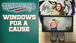 Tundraland Windows for a Cause