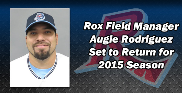 Rox Field Manager Augie Rodriguez Set to Return for 2015 Season