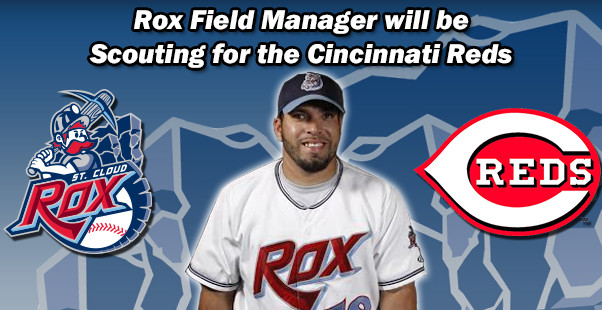 Rox Field Manager will be Scouting for the Cincinnati Reds